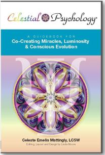 A Guidebook for Co-Creating Miracles, Luminosity, & Conscious Evolution